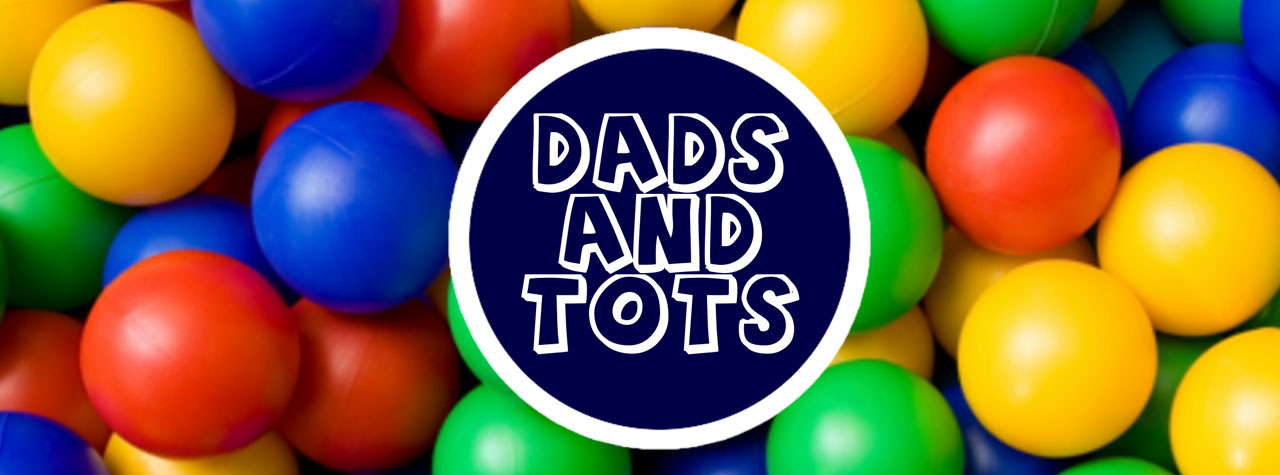 Dad's and Tots